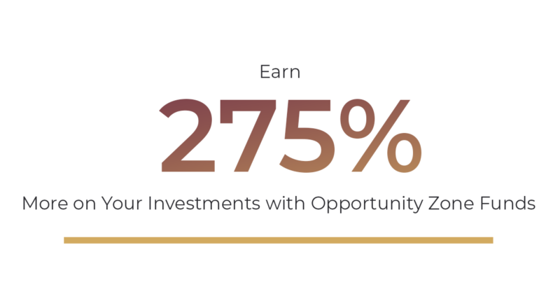 Earn 275% more on your investments with opportunity zone funds