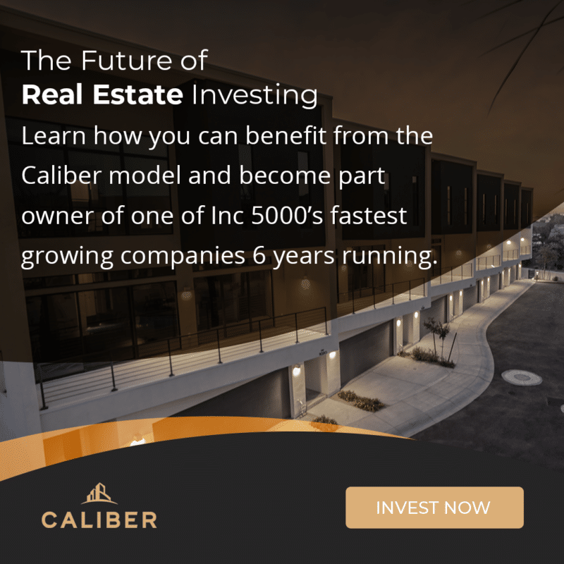 Caliber Reg A+ Ad The Future of Real Estate Investing. Learn how you can benefit from the Caliber model and become part owner of one of Inc 5000's fastest growing companies 6 years running.