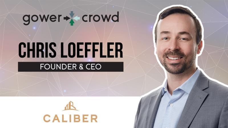 Gower Crowd Chris Loeffler Founder & CEO of Caliber